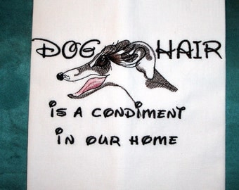 Dog Hair is a Condiment - Dish Towel  - IG - Greyhound - Whippet - Tea Towel - Several Breeds Available