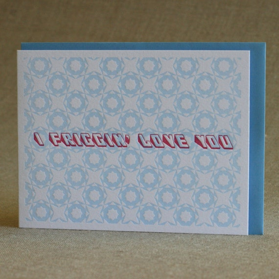 I Friggin' Love You, Letterpress Greeting Card
