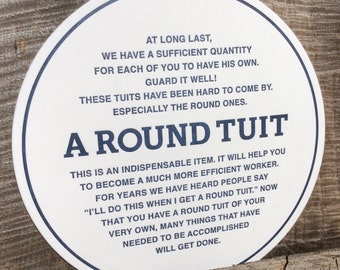 A Round Tuit - Letterpress decoration/gift/card