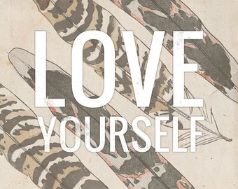 Love Yourself- Beautifully textured cotton canvas art print. Order as an 8x10 11x14 or 16x20 size.