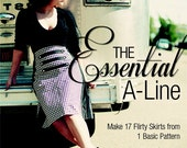 The Essential A-Line: Make 17 Flirty Skirts from 1 Basic Pattern - Signed by the author