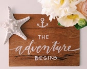 "The Adventure Begins - 8x10"" wood sign"