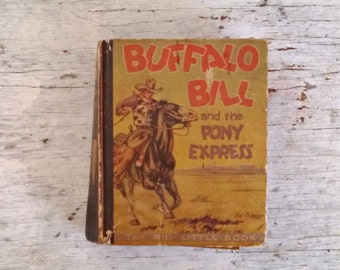 Buffalo Bill and the Pony Express Big Little Book 1934