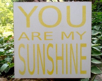 You are my Sunshine wood sign wall hanging plaque CUSTOM COLORS