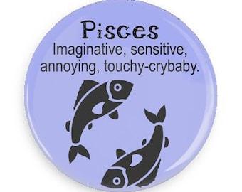 Sassy Pisces Zodiac Birthday Fridge Magnet  or Pinback