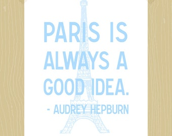 Printable Paris is Always a Good Idea Print 5 x 7 Paris Quote Print Audrey Hepburn Quote Print Eiffel Tower Paris Print Girl Gift Blues