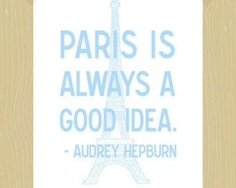 Printable Paris is Always a Good Idea Print 5 x 7 Paris Quote Print Audrey Hepburn Quote Print Eiffel Tower Paris Print Girl Gift Blues