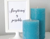 Instant Download - Anything is Possible Print - 4x6