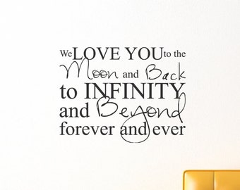 We Love You To the Moon and Back to Infinity and Beyond Sticky Vinyl Wall Accent Art Words Stickers Decals 1567