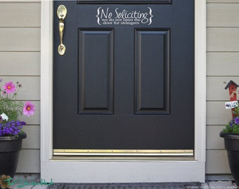 No Soliciting We Don't Open The Door For Strangers -  Home Decor - Vinyl Lettering - Front Door - Porch -Wall Vinyl Decals Stickers 1576