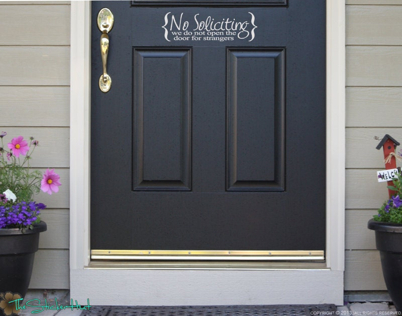 No Soliciting We Dont Open The Door For Strangers Home