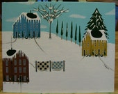Original Winter Landscape Folk Art Painting on Canvas in Acrylics Saltbox Houses Quilts Snow Trees Shrubs Primitive