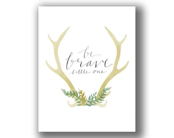 "8 x 10"" Art Print INSTANT DOWNLOAD - ""Be brave, little one"""