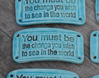 Pottery Cuff bead with Inspirational Quote by Gandhi