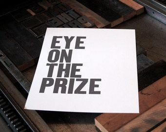 Eye On The Prize, handprinted Letterpress Poster