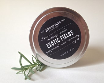Exotic Fields... Soy Massage Candle ( Peppermint, Rosemary, Lemon and Clove ) 6oz