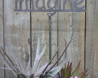 SHIP NOW - IMAGINE - Garden Stake - Metal Garden Sign - 19 Inches Tall