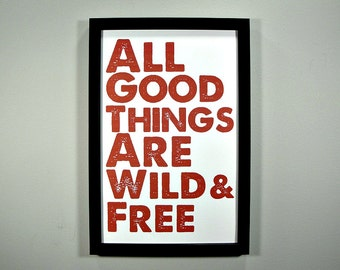 All Good Things Are Wild And Free - FRAMED Print - Choose Your Size