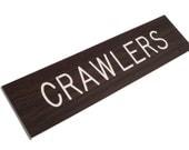 CRAWLERS Simulated Woodgrain Sign