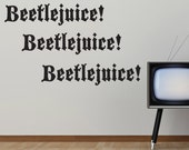 Beetlejuice Beetlejuice Beetlejuice Wall Decal-Choose any Color and Finish
