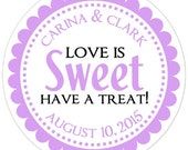 Bridal Shower Labels, Custom Wedding Stickers or Bridal Shower Stickers, Love is Sweet, Have a Treat Stickers - Personalized for YOU