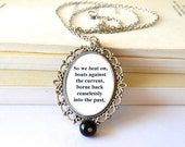 The Great Gatsby quote necklace, art deco jewelry, long necklace, antique silver with a black glass bead drop