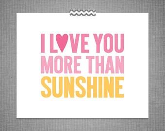 I Love You More Than Sunshine DIY Printable Digital Wall Art 4x6 5x7 8x10 11x14