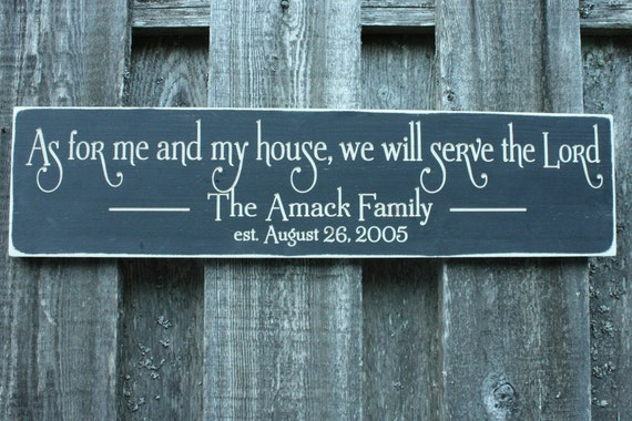 As for me and my house we will serve the lord by for The sign