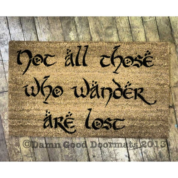 Lotr Hobbit Tolkien Not All Those Who Wander Are Lost