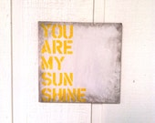 Rustic - You Are My sunshine - Wood Sign - 12x12