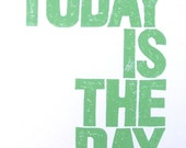 LINOCUT PRINT - Today is the day LETTERPRESS sea foam green - typography poster 8x10