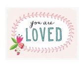 You are Loved Art Print | Love Friendship Art Print | Pink | 8x10 | Made in the USA | AP 015
