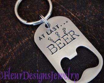 At last... BEER--  Bottle Opener Key Chain for Men, Mesaage Bottle Opener Key Chain for Men