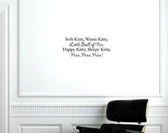 Vinyl wall words quotes and sayings #0766 Soft kitty, warm kitty, little ball of fur. Happy kitty, sleepy kitty, purr, purr, purr