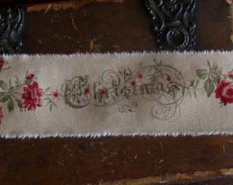 Tattered Aged Christmas Rose Tea Cream Wide Fabric Ribbon Hand Stamped  Christmas