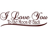 I Love You To The Moon and Back - Wall Decal - Vinyl Wall Decals, Wall Decor, Wall Stickers, Wall Quotes, Love Wall Decals, Just Married