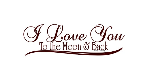 I Love You To The Moon And Back Wall Decal Vinyl By Vinyl2envy