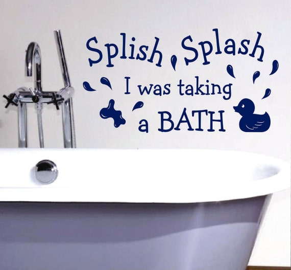 splish splash taking a bath bathroom quote vinyl wall. Black Bedroom Furniture Sets. Home Design Ideas