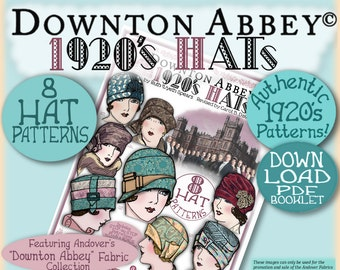 1920's HAT Pattern Pdf Booklet for Andover's DOWNTON ABBEY Fabric Line Pdf version Authentic 20's Patterns