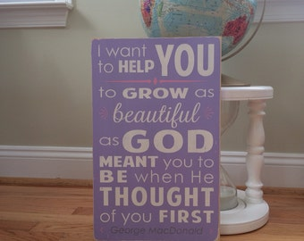 Nursery Wall Art I Want to Help You to Grow Beautiful ~ Nursery Wood Sign