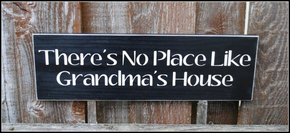 There's No Place Like Grandma's House