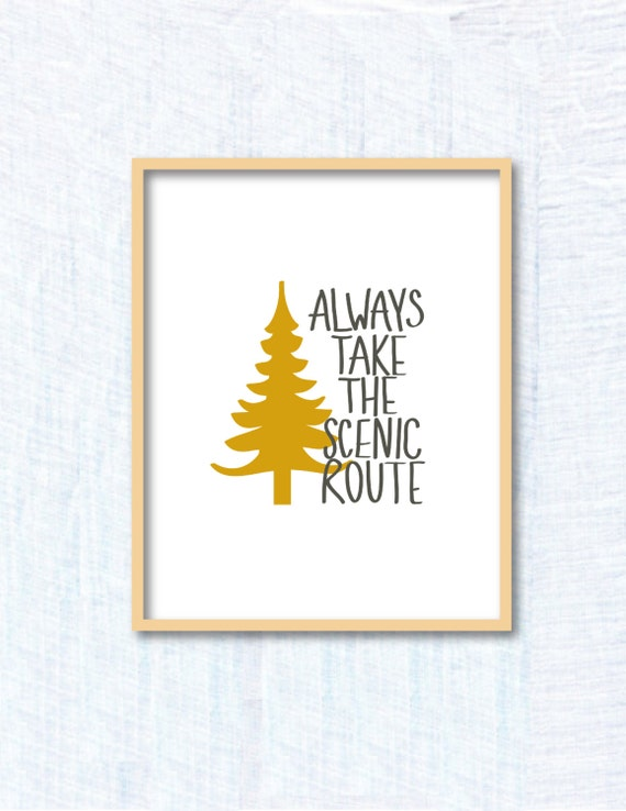 Always take the scenic route--8x10 print