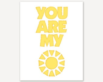 You Are My Sunshine - 11x14 8x10 5x7 Art Print Digital Print Giclee