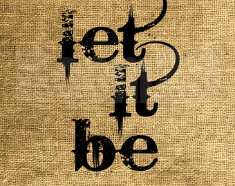 INSTANT DOWNLOAD - Let It Be - Download and Print - Image Transfer - Digital Sheet by Room29 - Sheet no. 1095