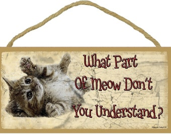 """What Part Of MEOW Don't You Understand 5"""" x 10"""" Kitty Cats Pet Kitten CAT SIGN Wall Plaque"""