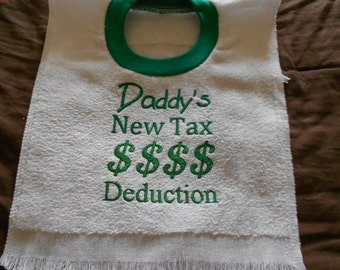 Daddy's new tax deduction, over the head bib
