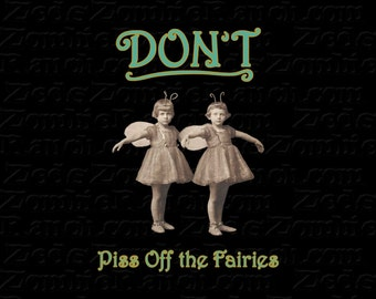 Don't Piss Off the Fairies T-Shirt