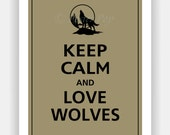 Keep Calm and LOVE WOLVES Poster 11x14 (Colors featured: Khaki & Black--over 700 colors to choose from)