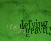 "Defying Gravity: Wicked Quote 11""x17"" print"