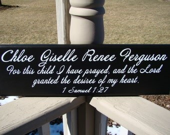 Customized Baby Sign - For this child I have prayed 1 Samuel 1:27- wood sign with vinyl lettering